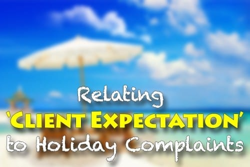 Relating 'client expectation' to holiday complaints