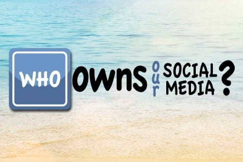 Who Owns your Social Media?